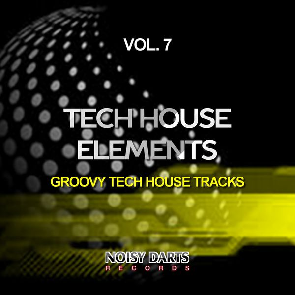 Tech house elements vol 7 groovy tech house tracks for Tech house tracks