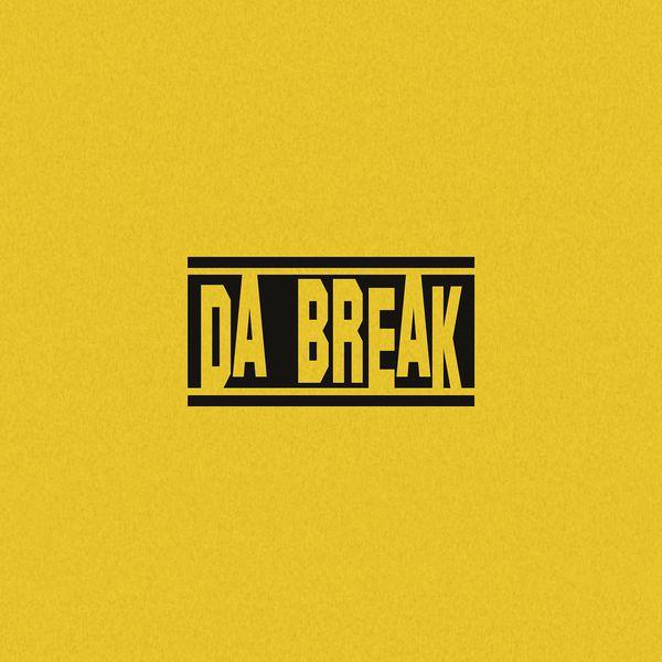 Da Break - Get Over (Yolo)
