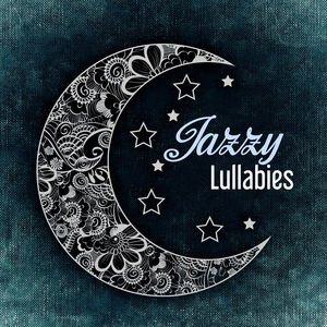 Jazzy Lullabies – Music for Babies, Relaxing Jazz, Calming Sounds of Instrumental Music, Simple Piano