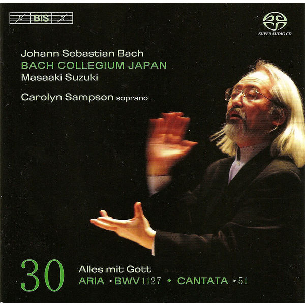 Carolyn Sampson - BACH, J.S.: Cantatas, Vol. 30 (Suzuki) - BWV 51, 210, 1127 (Solo Cantatas)
