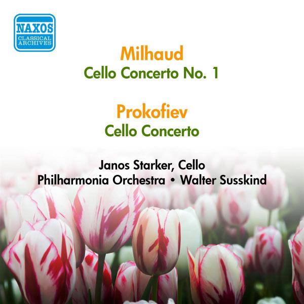 Janos Starker - Darius Milhaud : Cello Concerto No. 1 - Serge Prokofiev : Cello Concerto (Starker) (1956)