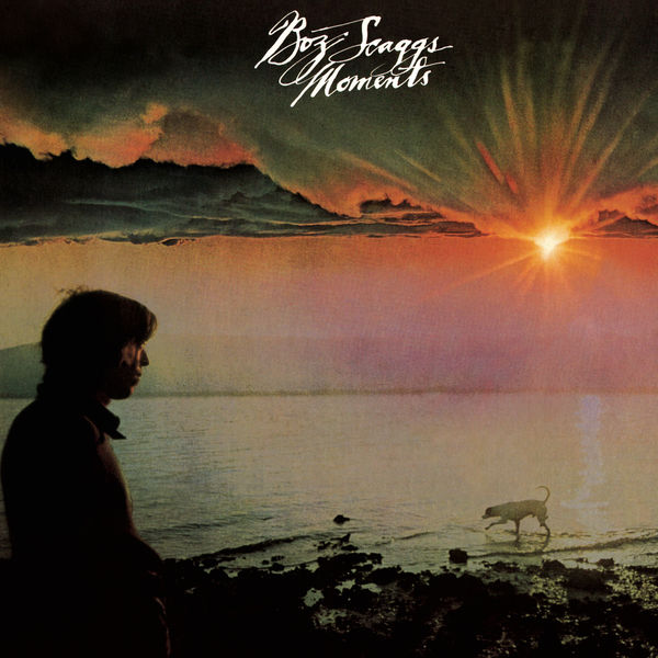 Boz Scaggs - Moments (Expanded)