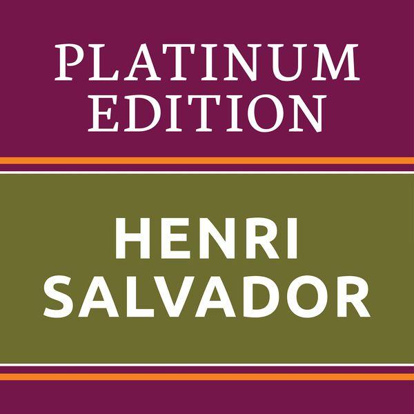Henri Salvador - Henri Salvador - Platinum Edition (The Greatest Hits Ever!)