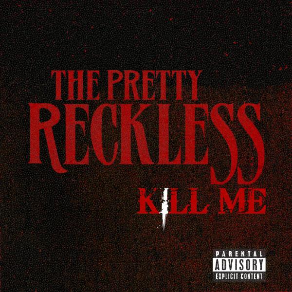 The Pretty Reckless Kill Me