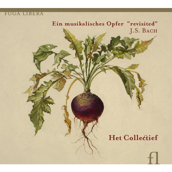 """Het Collectief - Bach: Ein musikalisches Opfer """"Revisited"""""""