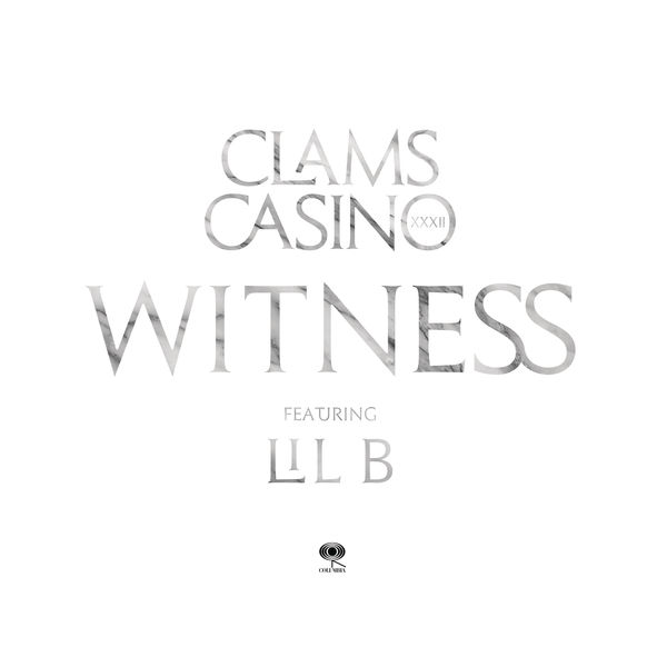 Clams Casino - Witness