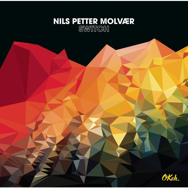 Nils Petter Molvaer - Switch