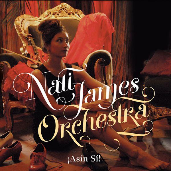 Nati James Orchestra - ¡Asín Sí!