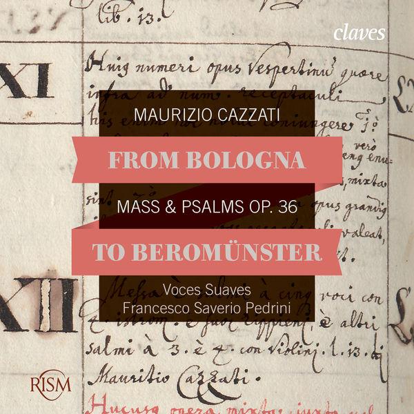 Maurizio Cazzati - From Bologna to Beromünster, Maurizio Cazzati: Mass & Psalms Op. 36
