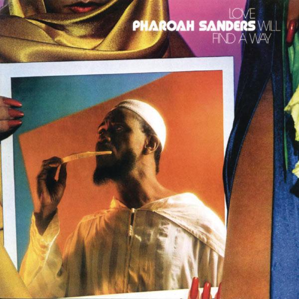 Pharoah Sanders - Love Will Find A Way
