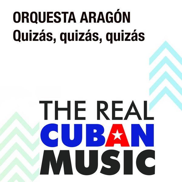 Orquesta Aragon - Quizás, Quizás, Quizás (Remasterizado)