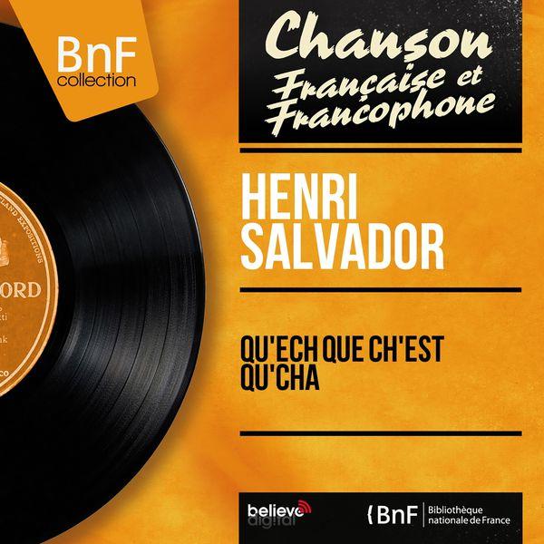 Henri Salvador - Qu'ech que ch'est qu'cha (Mono Version)