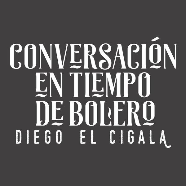 Diego el Cigala|Conversación en Tiempo de Bolero