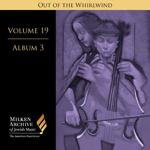 Berlin Radio Symphony Orchestra - Milken Archive Digital Volume 19, Album 3 - Out of the Whirlwind: Musical Refections of the Holocaust