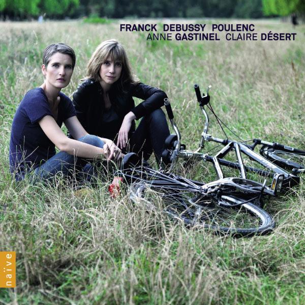 Anne Gastinel - Franck, Debussy, Poulenc
