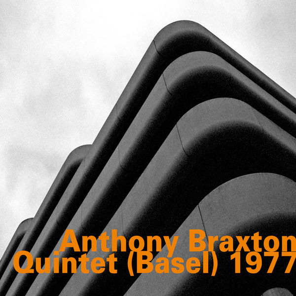 Anthony Braxton - Quintet (Basel) 1977 - Live