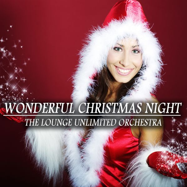 The Lounge Unlimited Orchestra - Wonderful Christmas Night