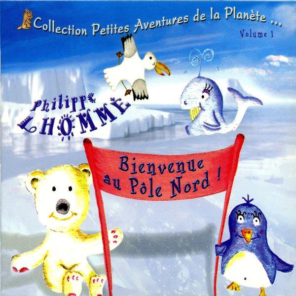Philippe Lhomme - Bienvenue au Pôle Nord !