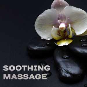 Soothing Massage – Healing Nature, Spa Music, Wellness, Relax, Anti Stress Songs, Pure Relaxation, Mind Calmness, Harmony