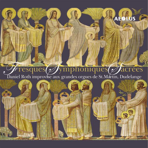Daniel Roth - Fresques Symphoniques Sacrées (Édition 5.1)