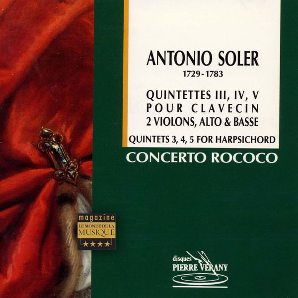 Le Concerto Rococo, Jean-Patrice Brosse, Nicolas Mazzoleni, Roberto Crisafulli, Nadine Davin, Elena Andreyev - Soler : Quintettes pour  clavecin, 2 violons, alto & basse, vol.1