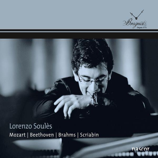 Lorenzo Soulès - Mozart, Beethoven, Brahms & Scriabin