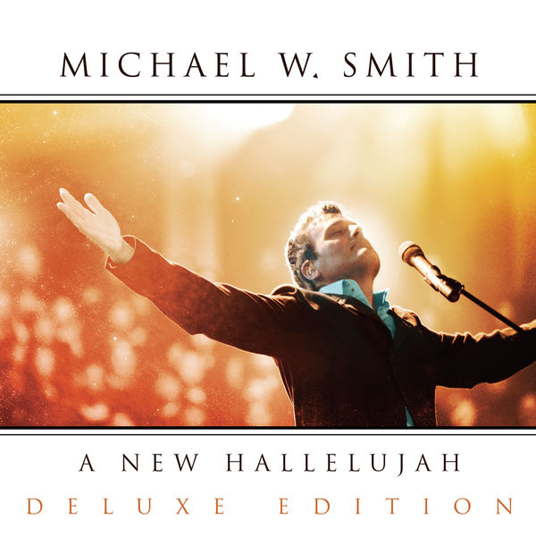 Download a new hallelujah by michael w smith.