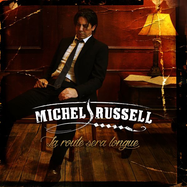 Michel Russell - La route sera longue