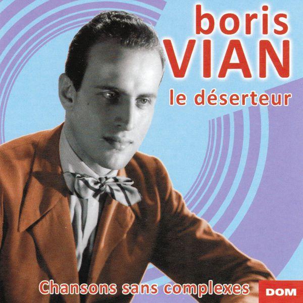 Boris Vian - Le déserteur et chansons sans complexes