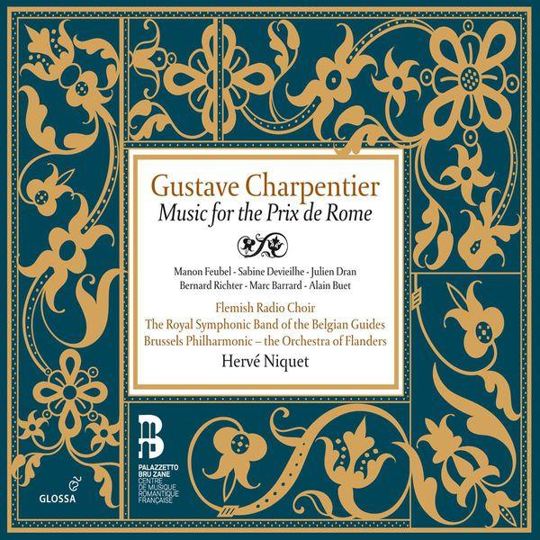 Hervé Niquet - Gustave Charpentier : Musiques du prix de Rome
