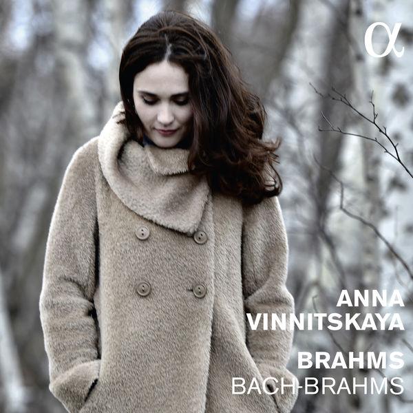 Anna Vinnitskaya - Brahms : Klavierstücke Op.76, Fantaisies Op.116...