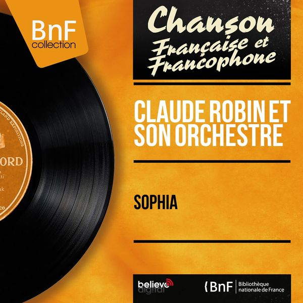 Claude Robin et son orchestre - Sophia (Mono Version)