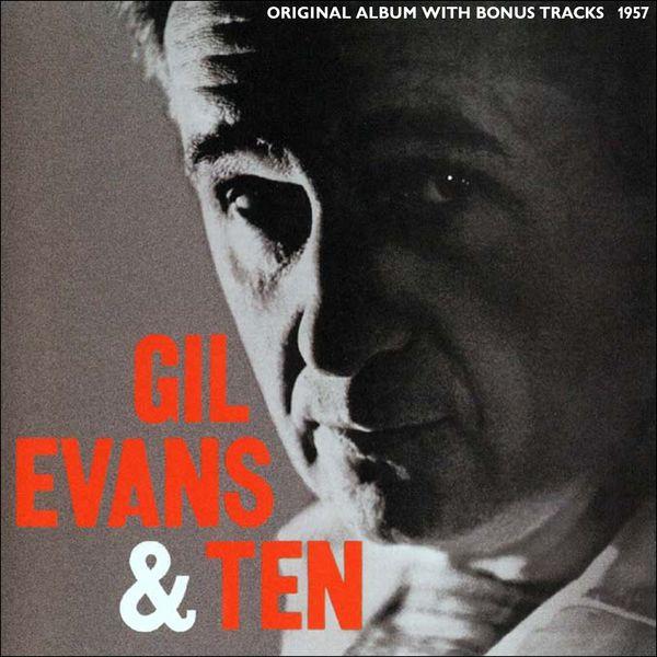 Gil Evans and His Orchestra - Gil Evans & TenOriginal Album Plus Bonus Tracks 1957