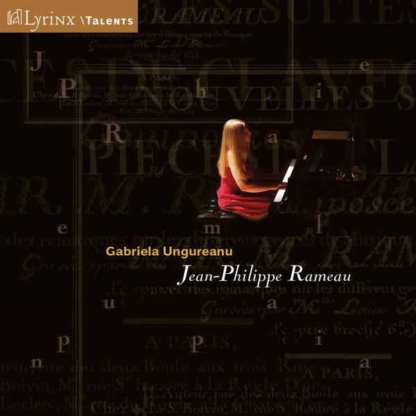Gabriela Ungureanu - Jean-Philippe Rameau