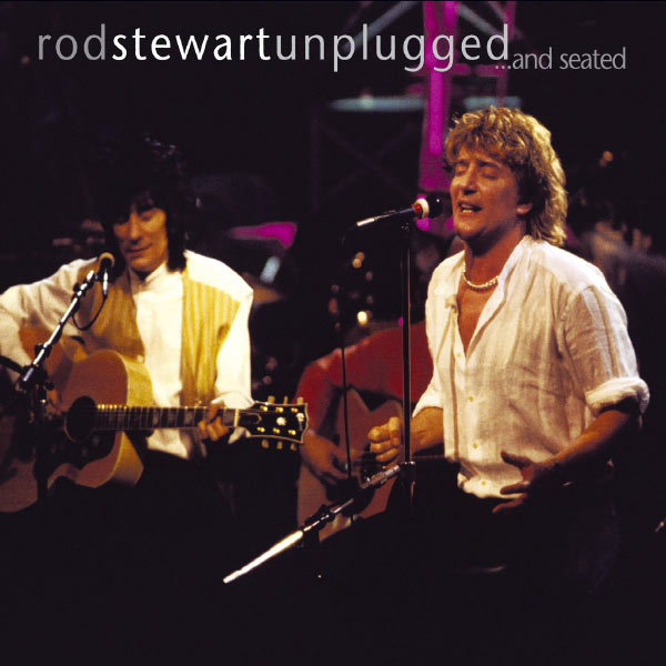 Rod Stewart - Unplugged....And Seated