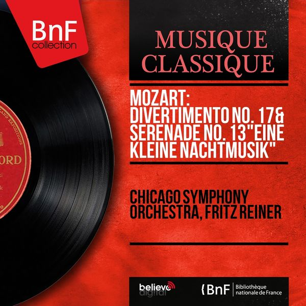 "Chicago Symphony Orchestra (CSO) - Mozart: Divertimento No. 17 & Sérénade No. 13 ""Eine kleine Nachtmusik"" (Mono Version)"