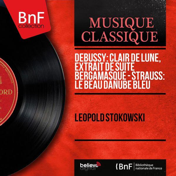 Léopold Stokowski - Debussy: Clair de lune, extrait de Suite bergamasque - Strauss: Le beau Danube bleu (Mono Version)