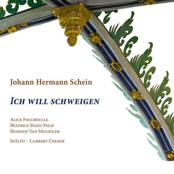 Alice Foccroulle - Johann Hermann Schein : Ich will schweigen