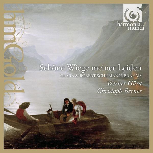 Werner Güra - Brahms, Clara & Robert Schumann : Schöne Wiege meiner Leiden