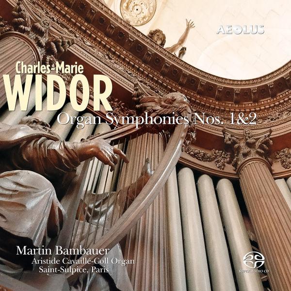 Martin Bambauer - Widor : Organ Symphonies Nos. 1 & 2