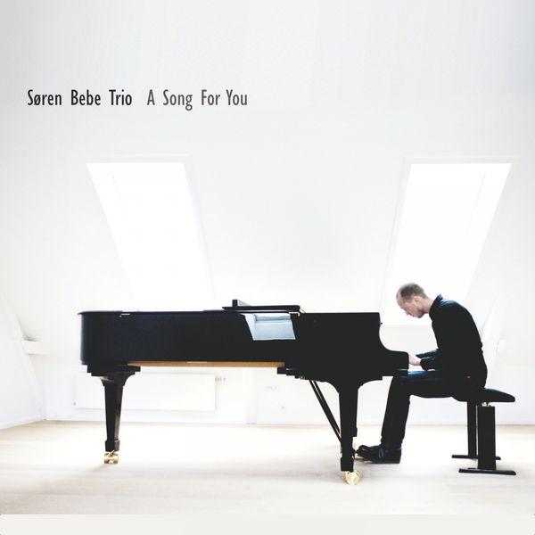 Søren Bebe Trio - A Song for You (feat. Søren Bebe, Anders Mogensen, Niels Ryde)