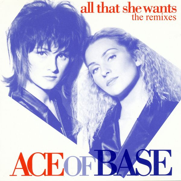 Ace Of Base - All That She Wants (The Remixes)