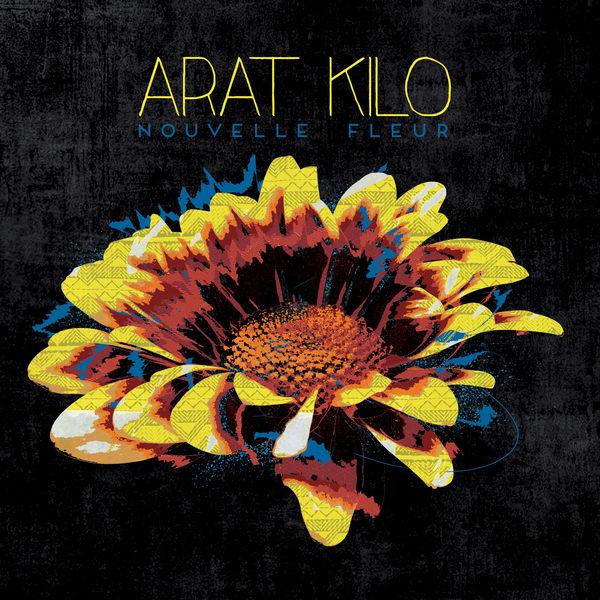 Arat Kilo - Nouvelle fleur