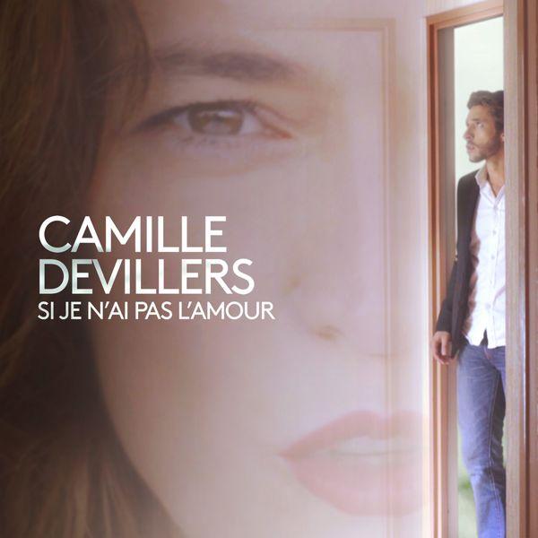Camille Devillers - Si je n'ai pas l'amour