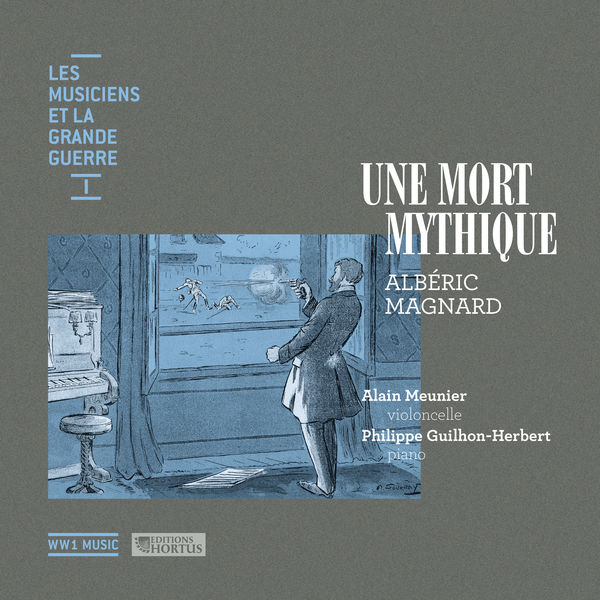 Alain Meunier - Une mort mythique (Les musiciens et la Grande Guerre, Vol. 1)