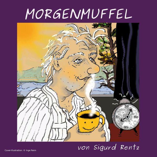 Sigurd Rentz - Morgenmuffel