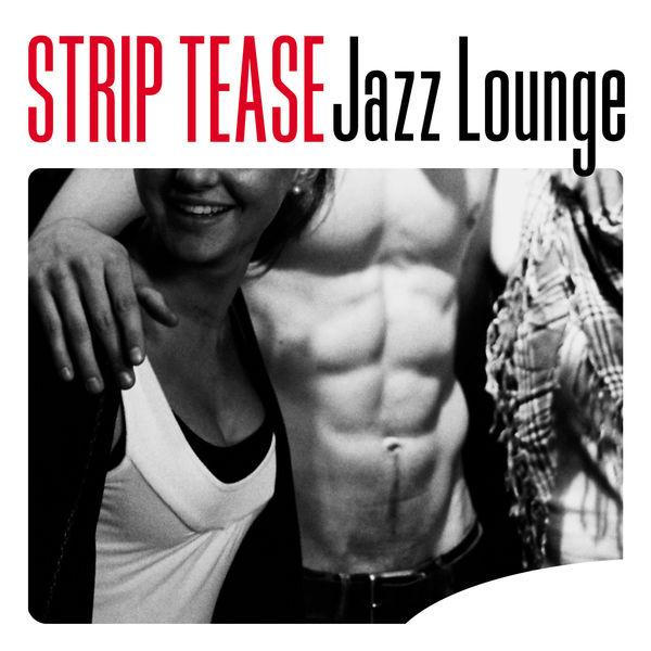 Various Interprets - Strip Tease Jazz Lounge