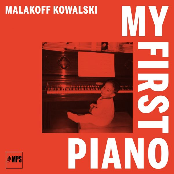 Malakoff Kowalski - My First Piano