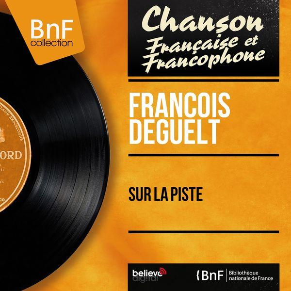 François Deguelt - Sur la piste (feat. Jo Moutet et son orchestre) [Mono Version]