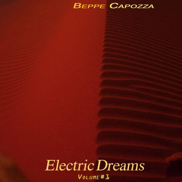 Beppe Capozza - Electric Dreams, Vol. 1